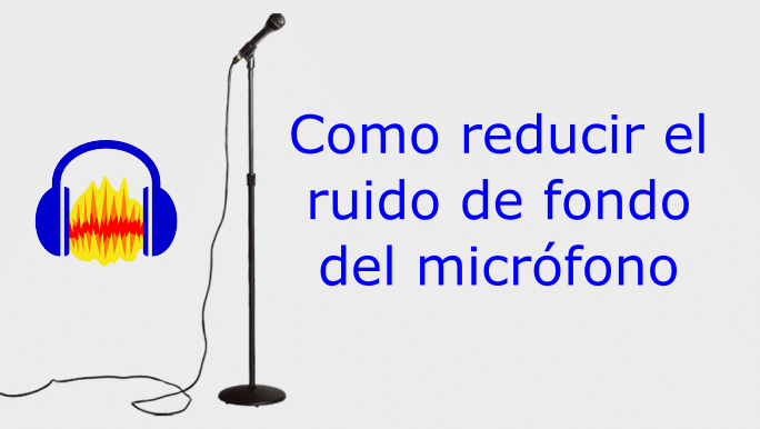 reducir ruido microfono
